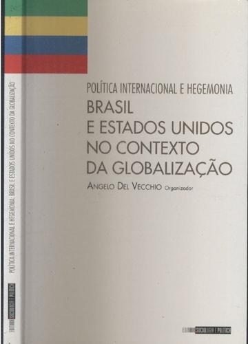Política Internacional e Hegemonia - Brasil e Estados Unidos no Contexto da Globalização