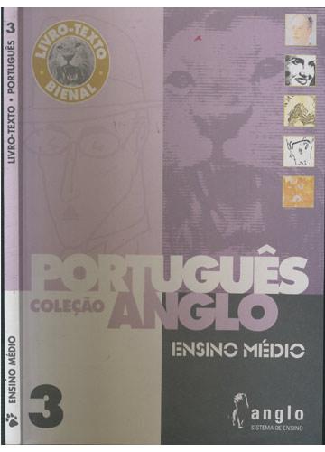 Português Anglo Ensino Médio - Volume 3 - Livro Texto