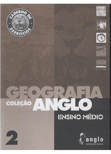 Caderno de Exercícios - Geografia - Volume 2 - Coleção Anglo