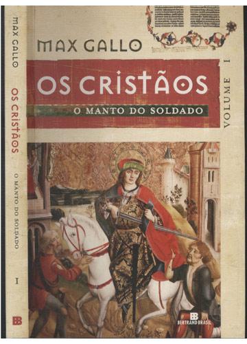 Os Cristão - Volume I - O Manto do Soldado