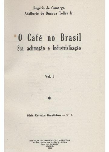 O Café no Brasil - Sua Aclimação e Industrialização - Volume 1