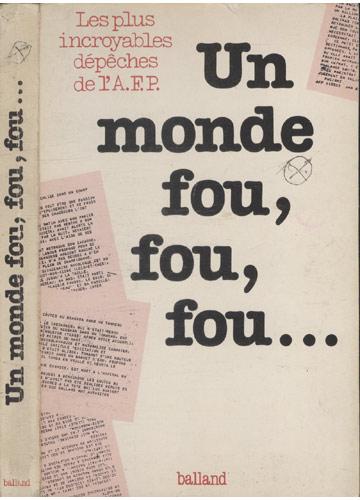 Un Monde Fou Fou Fou...