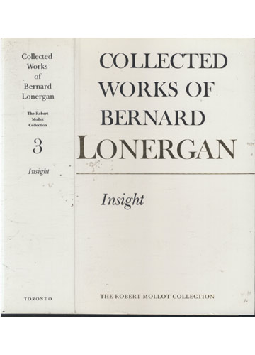Collected Works of Bernard Lonergan - Volume 3 - Insight