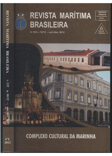 Revista Marítima Brasileira - Volume 132 - Nº. 10/12