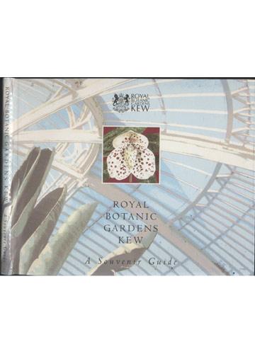 Royal Botanic Gardens Kew - A Souvenir Guide