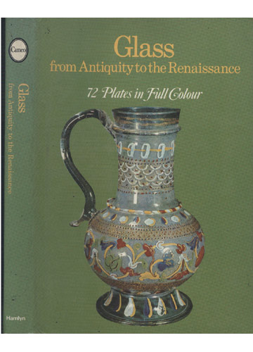 Glass - From Antiquity To The Renaissance