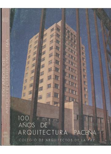 100 Años de Arquitectura Paceña - 1870 a 1970