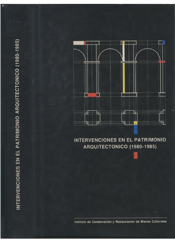 Intervenciones en el Patrimonio Arquitectonico 1980 - 1985