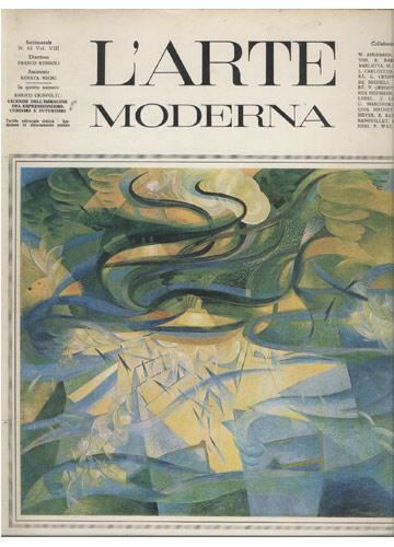 L'Arte Moderna - Volume VIII - N.º 66 - Vicende Dell'Immagine Fra Espressioniso Cubismo e Futurimo