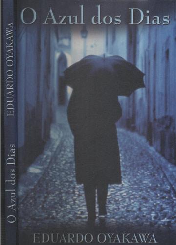 O Azul dos Dias - Com Dedicatória do Autor