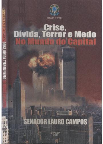 Crise Dívida Terror e Medo no Mundo do capital
