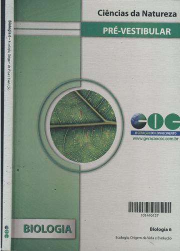 Biologia 6 - Ecologia Origem da Vida e Evolução
