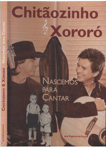 Chitãozinho & Xororó - Nascemos para Cantar