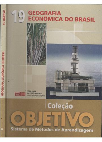 Coleção Objetivo - Livro 19 - Geografia Econômica do Brasil