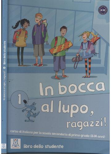 In Bocca al Lupo Ragazzi! - Livor 1 - Libro Dello Studente