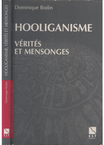 Hooliganisme - Vérités et Mensonges