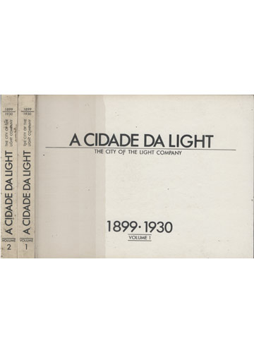 A Cidade da Light - The City of the Light Company -  1899-1930 - 2 Volumes