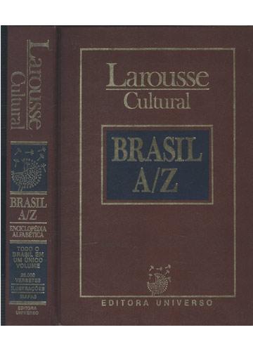 Larousse Cultural - Brasil A/Z
