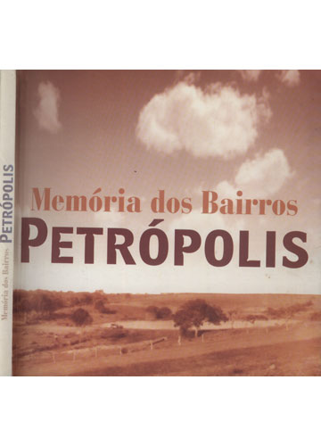 Memória dos Bairros - Petrópolis