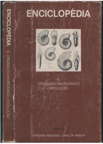 Enciclopédia - Nº.6 - Orgânico / Inorgânico - Evolução