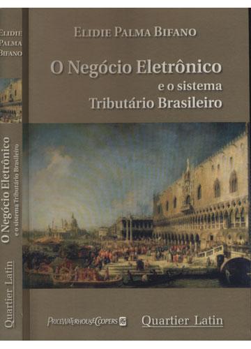 O Negócio Eletrônico e o Sistema Tributário Brasileiro