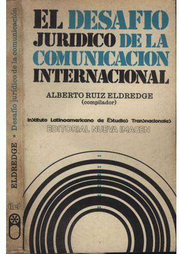 El Desafio Juridico de la Comunicacion Internacional