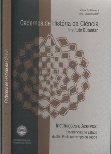 Cadernos de História da Ciência - Volume 3 - Número 2 - Julho / Dezembro - 2007