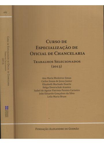 Curso de Especialização de Oficial de Chancelaria - Trabalhos Selecionados - 2013