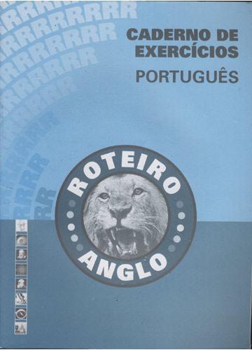 Caderno de Exercícios - Português - Roteiro Anglo