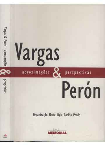 Vargas & Perón - Aproximações & Perspectivas