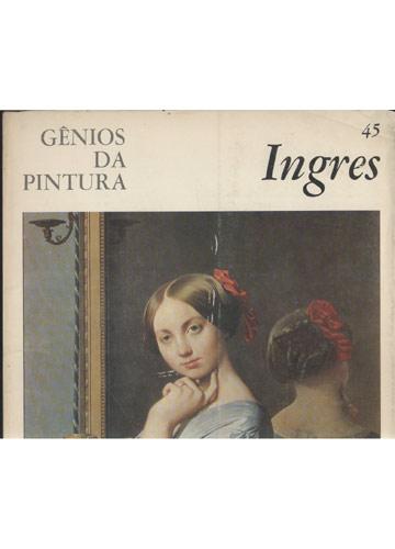 Ingres - Gênios da Pintura - Volume 45