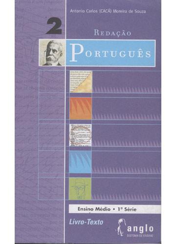 Ensino Médio - 1ª Serie - Português 2 - Redação - Livro Texto - Anglo Sistema de Ensino