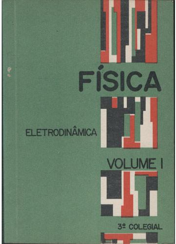 Física - Volume I - Eletrodinâmica