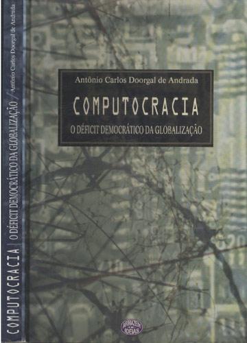 Computocracia - O Déficit Democrático da Globalização