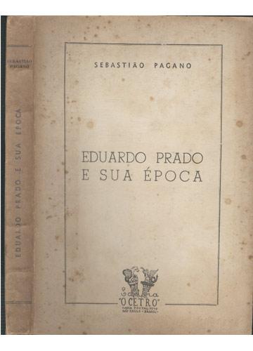 Eduardo Prado e Sua Época - com Dedicatória do Autor