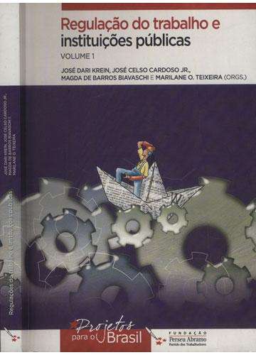 Regulação do Trabalho e Instituições Públicas - Volume 1