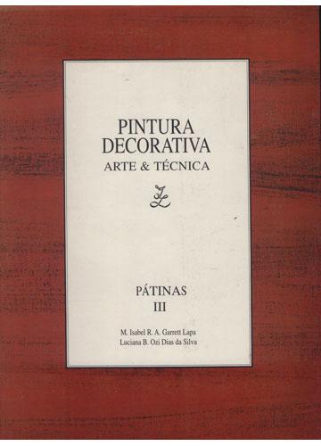 Pintura Decorativa - Arte & Técnica - Pátinas III