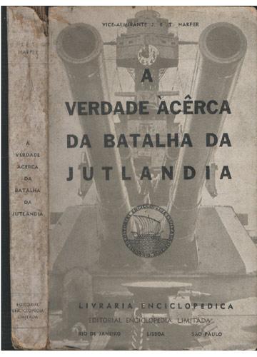 A Verdade Acerca da Batalha da Jutlandia