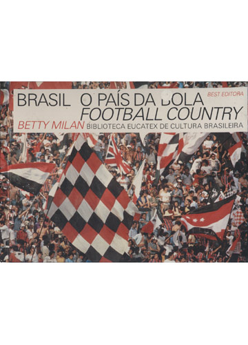 Brasil o País da Bola - Football Country