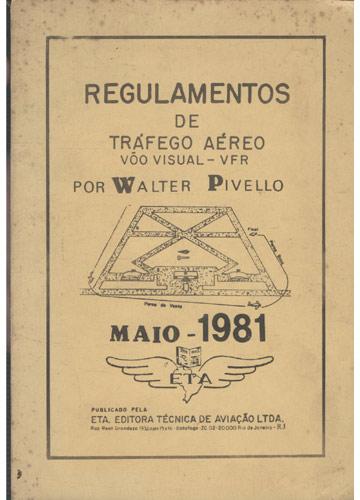Regulamentos de Tráfego Aéreo - Vôo Visual - Maio 1981