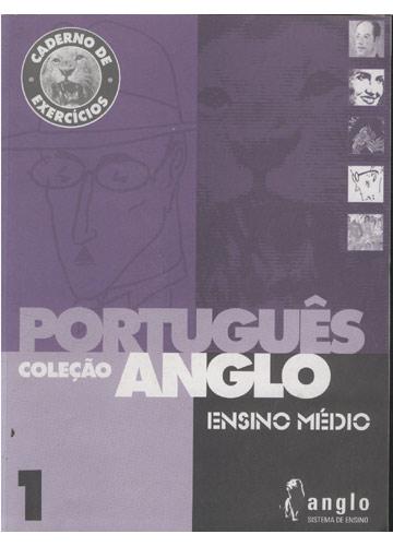 Caderno de Exercícios - Português - Ensino Médio 1 - Anglo Sistema de Ensino