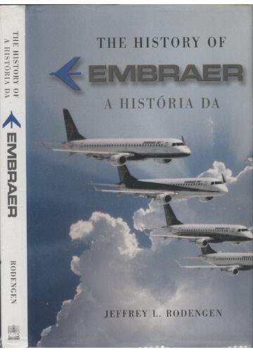 The History of Embraer \ A História da Embraer