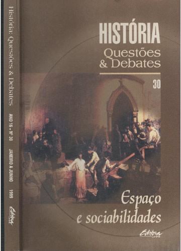 História - Questões & Debates - Ano 16 - Nº.30 - Janeiro a Junho - 1999
