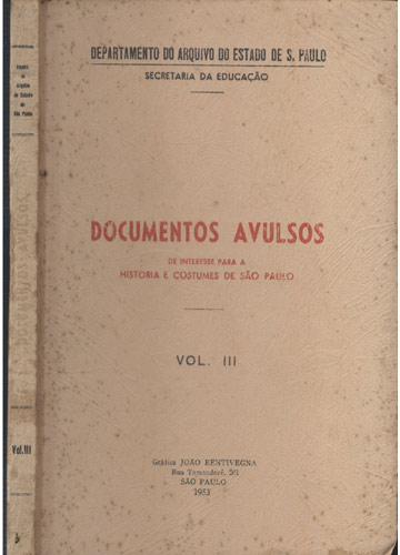 Documentos Avulsos de Interesse para a Historia e Costumes de São Paulo - Volume III