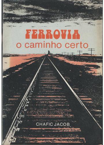 Ferrovia - O Caminho Certo - com Cartão Assinado pelo Autor