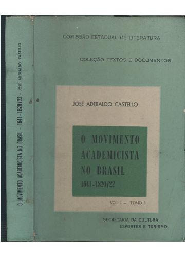 O Movimento Academista no Brasil - 1641 - 1820/22 - Volume I - Tomo 3
