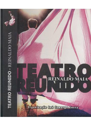 Teatro Reunido - Reinaldo Maia