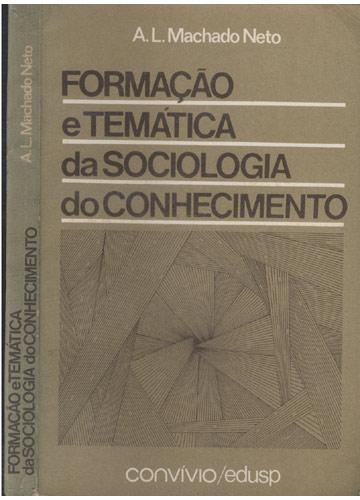 Formação e Temática da Sociologia do Conhecimento