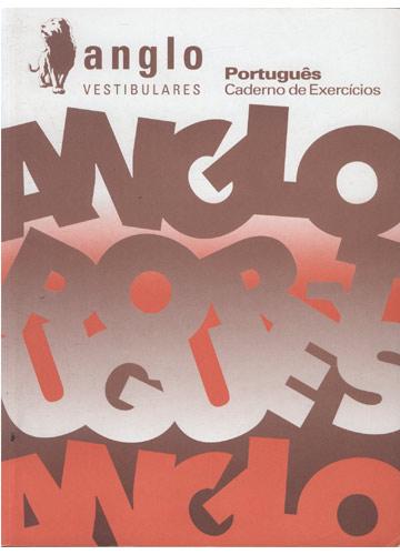 Anglo Vestibulares - Português - Caderno de Exercícios