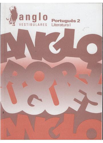 Anglo Vestibulares - Português 2 - Literatura I